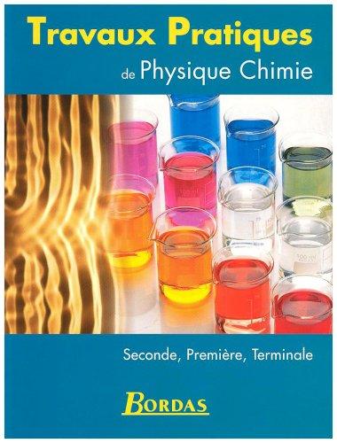 Travaux pratiques de physique chimie seconde, première, terminale