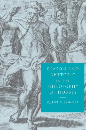 Reason and Rhetoric in the Philosophy of Hobbes Paperback