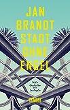 Stadt ohne Engel: Wahre Geschichten aus Los Angeles - Jan Brandt