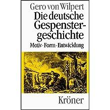 Die deutsche Gespenstergeschichte: Motiv, Form, Entwicklung (Kröners Taschenausgaben (KTA))