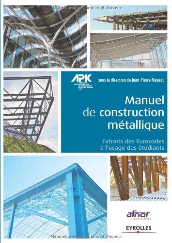 Manuel de construction métallique : Extraits des Eurocodes à l'usage des étudiants por Jean-Pierre Muzeau