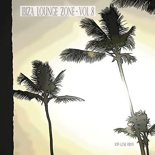 Ibiza Lounge Zone, Vol. 8 -