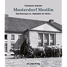 Musterdorf Mestlin: Vom Klostergut zur »Stalinallee der Dörfer« (großformatiger Bild-Text-Band mit 123 Abbildungen!)