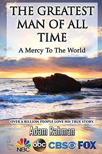 The Greatest Man of All Time: A Mercy to The World (English Edition)
