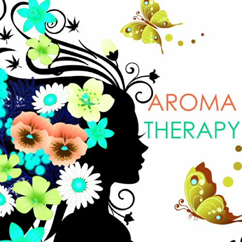 Aroma Naturals, Aromatherapy (Aromatherapy - Relax Nature Music for Aroma Therapy)