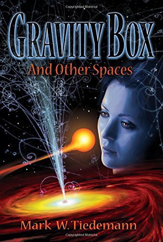 Gravity Box and Other Spaces by Mark Tiedemann (2014-06-10) (Box Gravity)