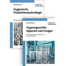 Hygienische Produktion: Band 1: Hygienische Produktionstechnologie. Band 2: Hygienegerechte Apparate und Anlagen