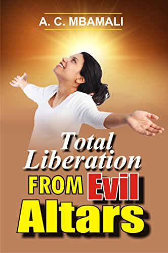 Total Liberation From Evil Altars (English Edition) Ac Liberation