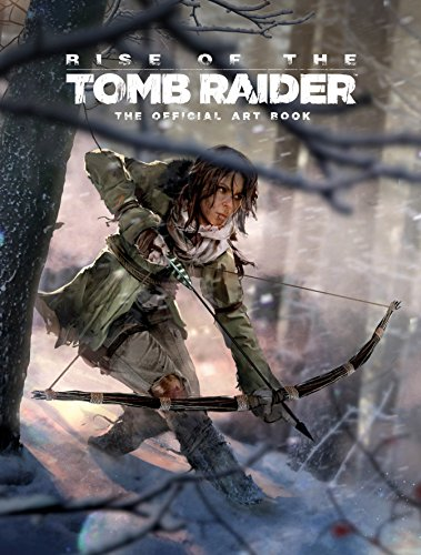 Rise of the Tomb Raider: The Official Art Book por Andy McVittie