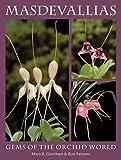 Masdevallias: Gems of the Orchid World by Mary E. Gerritsen (2005-10-01)