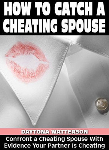 how to catch a cheating spouse uk