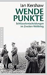 Wendepunkte: Schlüsselentscheidungen im Zweiten Weltkrieg (German Edition)