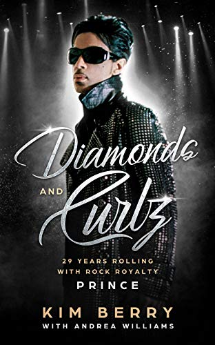 Diamonds and Curlz: 29 years Rolling with Rock with Rock Royalty PRINCE (English Edition) - Andrea Rock