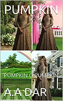 PUMPKIN: PUMPKIN O PUMPKIN (English Edition) di [DAR, A.A]