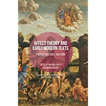 Affect Theory and Early Modern Texts: Politics, Ecologies, and Form (Palgrave Studies in Affect Theory and Literary Criticism)