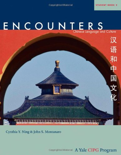 Encounters: Chinese Language and Culture, Student Book 2 por Cynthia Y. Ning