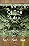 72 Demons Of The Name: Calling Upon The Great Demons Of The Name (Sacred Names Book 5)