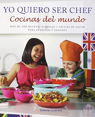 Yo quiero ser chef: Cocinas del mundo (Gastronomía Cultural)
