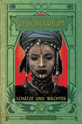 VISIONARIUM 9: Schätze und Wächter: Volume 9