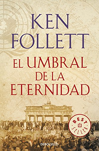El Umbral De La Eternidad. The Century 3 (BEST SELLER)