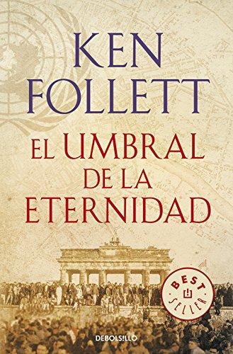 El Umbral De La Eternidad. The Century 3 (BEST SELLER)