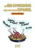 Les Petits Livres: Les 800 Expressions Pour Tout Dire En Espagnol