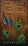 Arrows Fletched With Peacock Feathers by Claudia Quint front cover