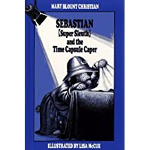 Sebastian Super Sleuth and the Time Capsule Caper by Mary Blount Christian (1989-04-01)
