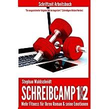 Schreibcamp 1 & 2: Arbeitsbuch: Mehr Fitness für Ihren Roman & seine Emotionen
