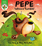 Pepe takes a Tumble (Get Well Friends Book 14)