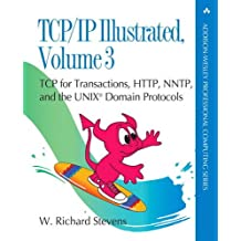 TCP/IP Illustrated, Volume 3: TCP for Transactions, HTTP, NNTP, and the UNIX Domain Protocols (paperback) (Addison-Wesley Professional Computing)