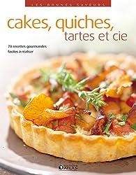 Les bonnes saveurs - Cakes, quiches, tartes et cie