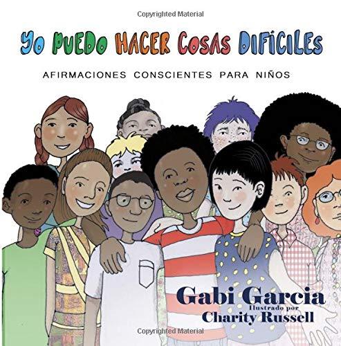 Yo Puedo Hacer Cosas Difíciles: Afirmaciones Conscientes Para Niños