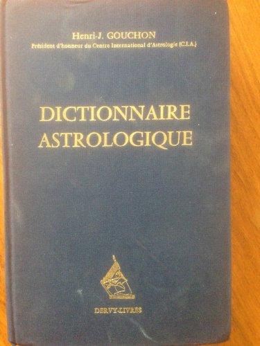 DICTIONNAIRE ASTROLOGIQUE por Henri-Joseph Gouchon