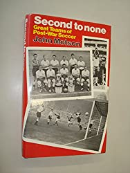 Second to None: Great Teams of Post-war Soccer