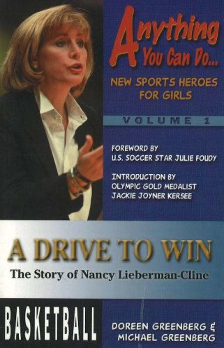 A Drive to Win: The Story of Nancy Lieberman-Cline: 1 (Anything You Can Do, 1) por Doreen L. Greenberg