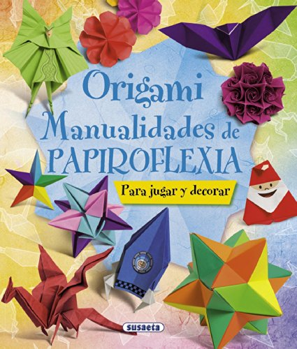 Origami. Manualidades de papiroflexia por Equipo Susaeta