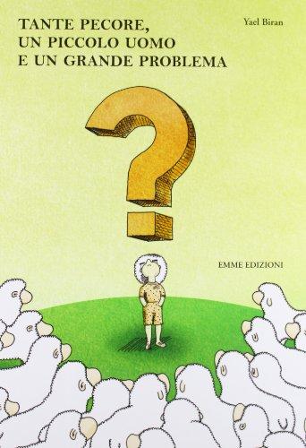 Tante pecore, un piccolo uomo e un grande problema. Ediz. illustrata