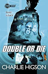Young Bond: Double or Die by Charlie Higson (2012-04-05)