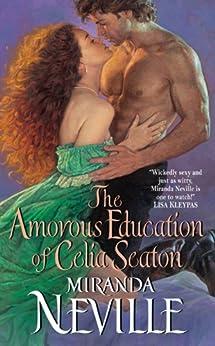 The Amorous Education of Celia Seaton (The Burgundy Club series Book 3) by [Neville, Miranda]
