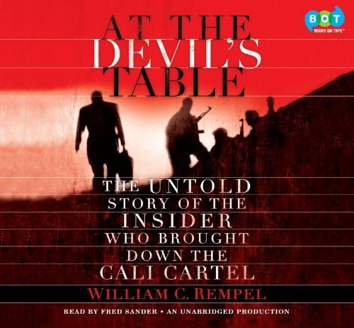 At the Devil's Table: The Untold Story of the Insider Who Brought Down the Cali Cartel by Fred Sanders (Narrator) William Rempel (Author) (2000-05-03)