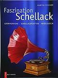 Faszination Schellack: Grammophone, Schellackplatten, Nadeldosen