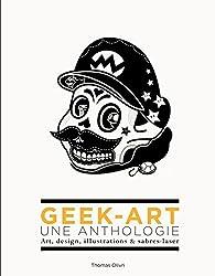 Geek-Art - tome 1 - Geek-Art, une anthologie Vol. 1 : Art, design, illustrations & sabres-laser - 2e édition