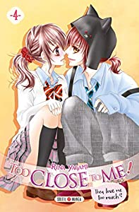 Too Close to Me ! Edition simple Tome 4