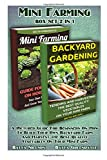 Mini Farming BOX SET 2 IN 1: A Pictured Guide For Beginners On How To Build Your Own Backyard Farm And Harvest the Best Quality Vegetables On Your ... 6 (Backyard Homesteading and Urban Gardening)