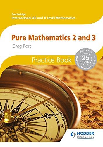 Cambridge International A/AS Mathematics, Pure Mathematics 2 and 3 Practice Book (Cambridge Intl a/As Maths)