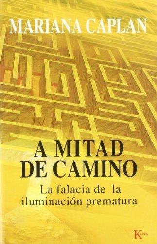 A Mitad de Camino: La Falacia de La Iluminacion Prematura by Mariana Caplan (2005-05-28)