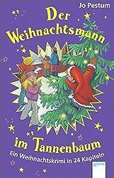 Der Weihnachtsmann im Tannenbaum: Ein Weihnachtskrimi in 24 Kapiteln