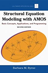 Structural Equation Modeling with AMOS: Basic Concepts, Applications, and Programming (Multivariate Applications (Paperback))