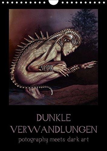 (Dunkle Verwandlungen - photography meets dark art (Wandkalender 2017 DIN A4 hoch): Digital nachbearbeitete Bilder einer großartigen Fotografin von ... (Monatskalender, 14 Seiten ) (CALVENDO Kunst))